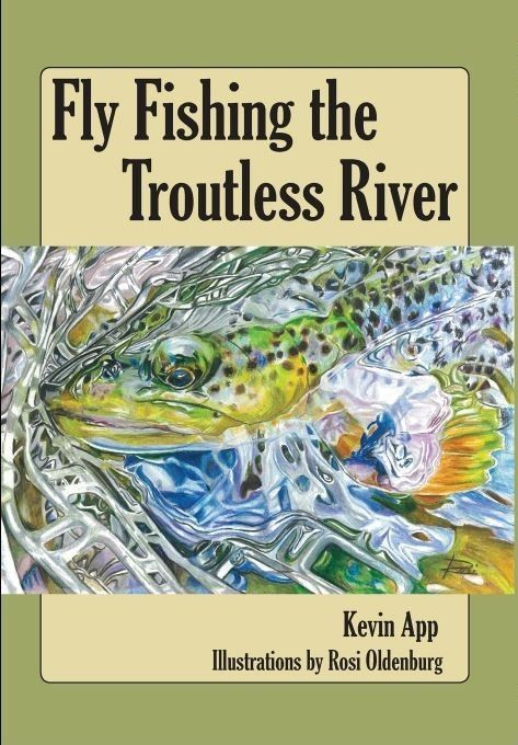 Fly Fishing the Troutless River
