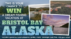 Don't miss out on your chance to win a dream fishing vacation for two to fish Bristol Bay, Alaska