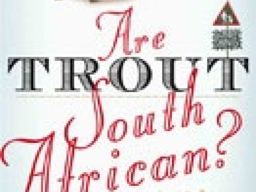 Juging species on their degree of autochthony. BOOK REVIEW: Are Trout South African?01 OCTOBER 2013 - 07:07 By NEELS BLOMNEARLY 20 years after South Africans asserted their rights as citizens, the nation still struggles to...